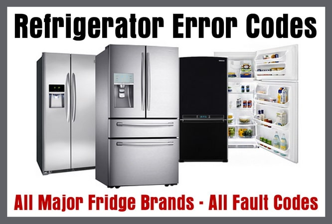 Refrigerator Error Codes - All Major Fridge Brands - All Fault Codes