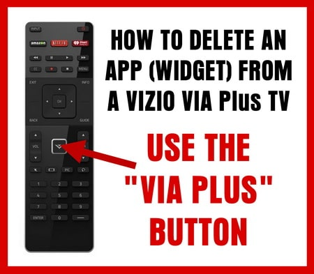 VIZIO Remote - How to delete app from tv - Use VIA PLUS button