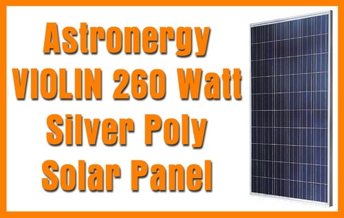 Astronergy VIOLIN 260 Watt Silver Poly Solar Panel