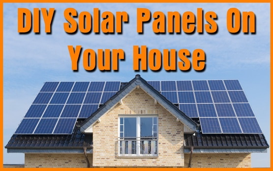 DIY Solar Panels On Your House