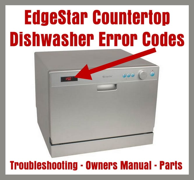EdgeStar Countertop Portable Dishwasher - Error Codes - Troubleshooting