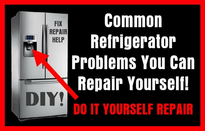 Common refrigerator problems you can repair yourself