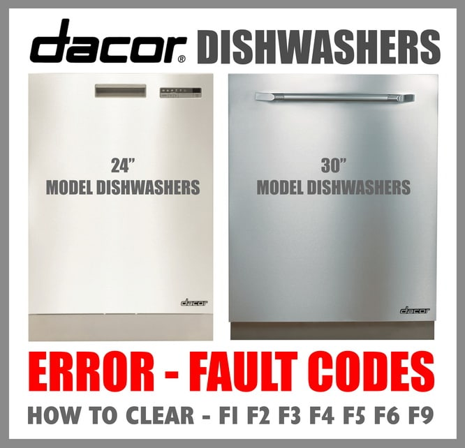 Dacor Dishwasher Error Codes - Fault Codes And Troubleshooting