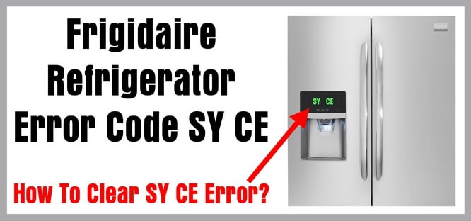 Frigidaire Refrigerator Error Code Sy Ce How To Clear