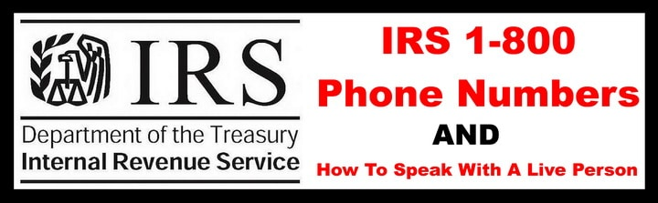 IRS 1800 Phone Numbers - How To Speak With A Live IRS Person