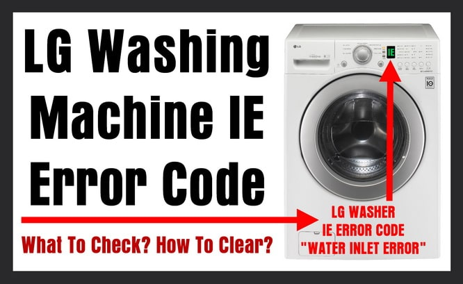 Lg Washer Getting Ie Error Code What Does Mean How To Clear Reset