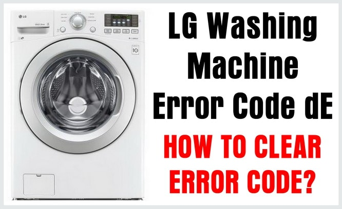 LG Washing Machine Error Code dE - How To Clear