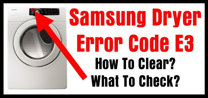 Samsung Dryer - E3 Error Code - How To Fix?