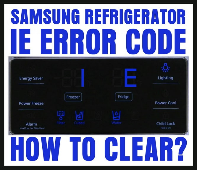 Samsung Refrigerator 1E Error Code - How To Reset Refrigerator Display?