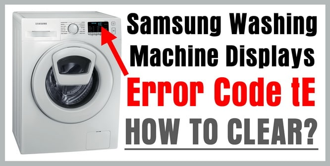 samsung washing machine displays error code te
