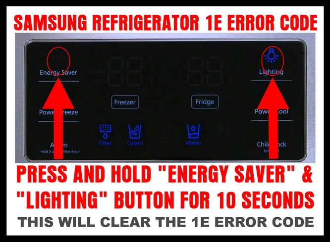 1E error code - Samsung refrigerator - PRESS and HOLD the ENERGY SAVER button and the LIGHTING button