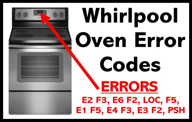 Whirlpool Oven Error Codes - What To Check - How To Clear