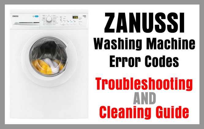 Zanussi Washing Machine Error Codes - Troubleshooting - Cleaning