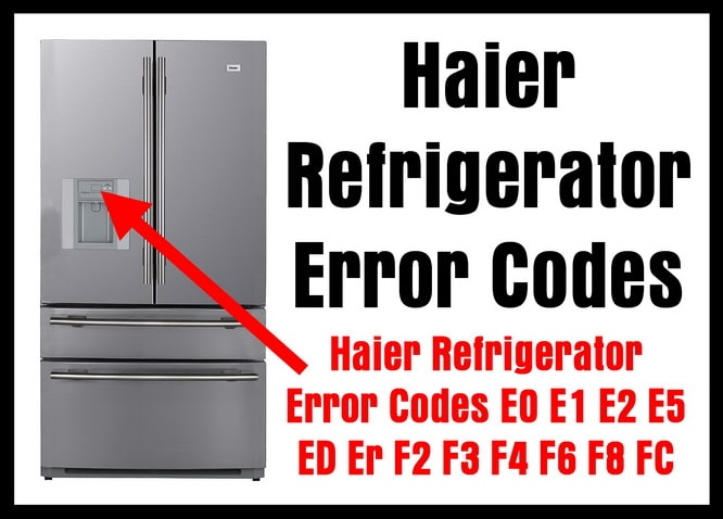 Haier Refrigerator Error Codes - How To Clear? on