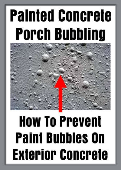 Painted Concrete Porch Bubbling - How To Prevent Paint Bubbles On Exterior Concrete