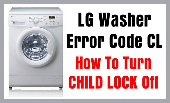 Lg Washer Error Code Cl How To Turn Child Lock Off Us3