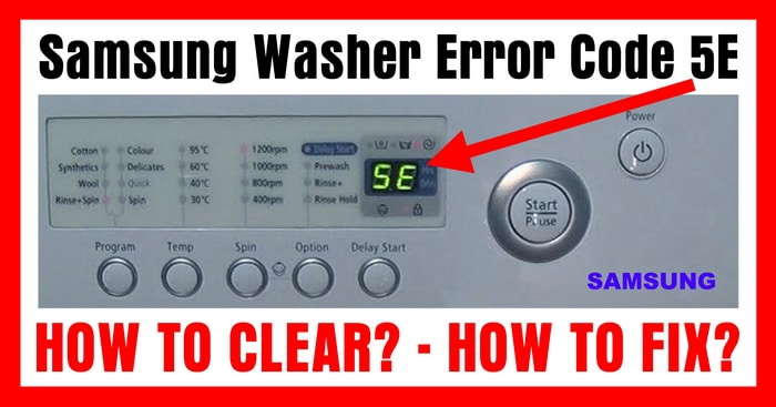 Samsung Washer Displays Error Code 5E Message – How To Clear