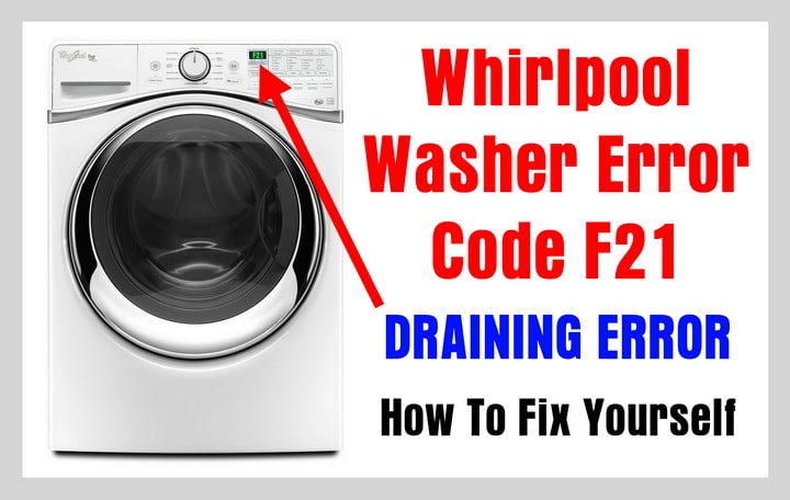 Whirlpool Washer Error Code F21 - DRAINING ERROR - How To Fix