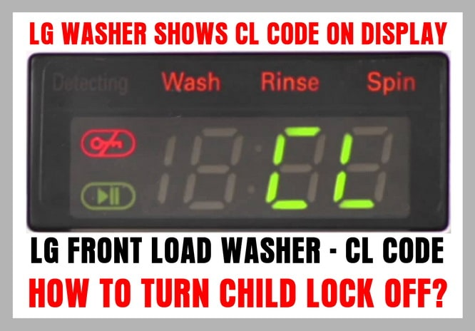 LG Washer Error Code CL - How To Turn CHILD LOCK Off?