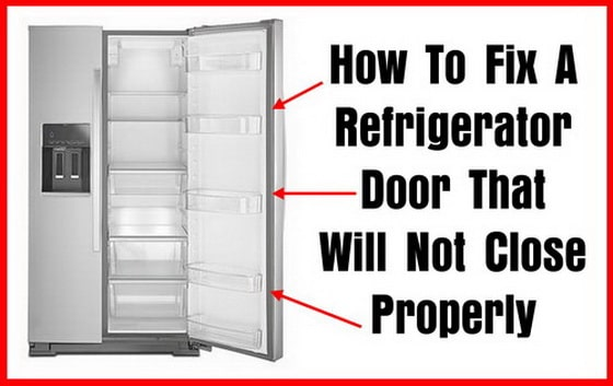 How To Fix A Refrigerator Door That Will Not Close
