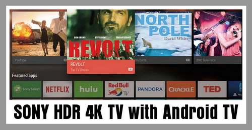 SONY 4K HDR TV with Android TV