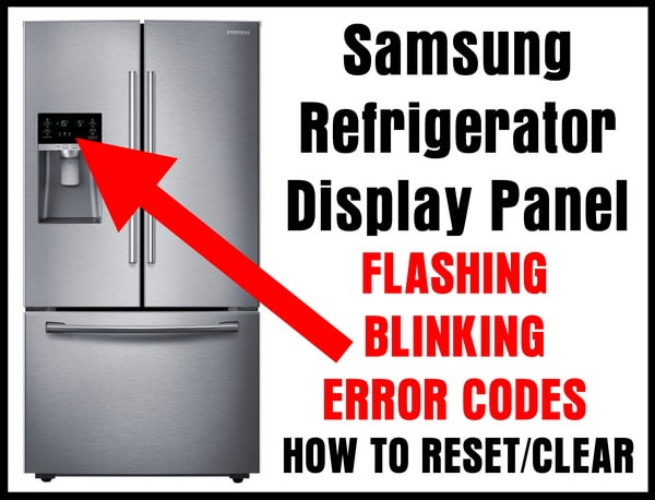 Samsung Refrigerator Flashing - Blinking - Faults - Reset