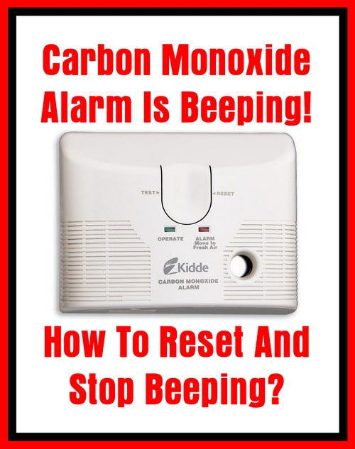 Carbon Monoxide Alarm Is Beeping How To Reset And Stop Beeping