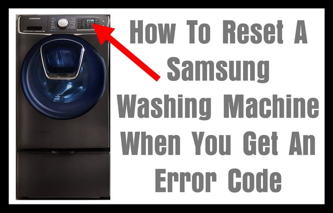 How To Reset Samsung Washing Machine Error Codes?