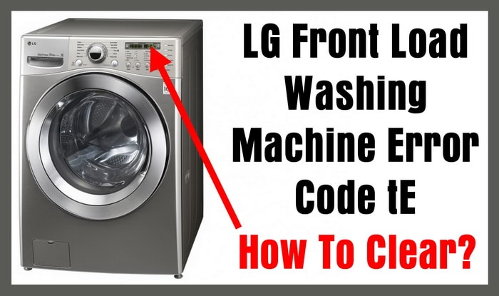 Lg Front Load Washing Machine Error Code Te How To Clear