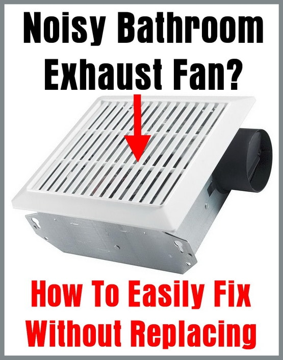 Noisy Bathroom Exhaust Fan