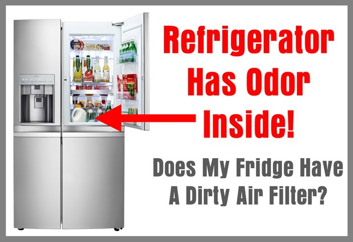 Refrigerator Has Odor Inside - Does My Fridge Have A Dirty Air Filter