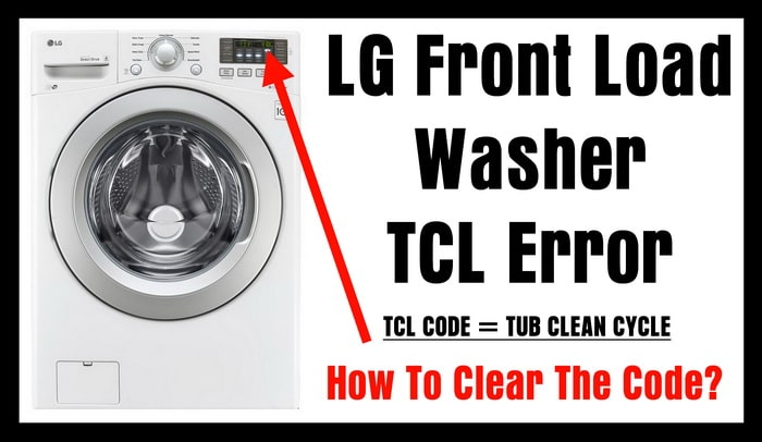 LG Front Load Washer TCL Error - How To Clear The Fault Code?