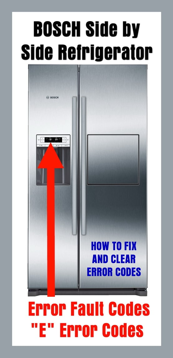 BOSCH Side by Side Refrigerator Error Fault Codes -