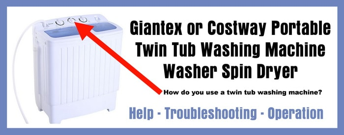 Costway giantex portable twin tub washing machine help and troubleshooting - Common washing machine problems ...
