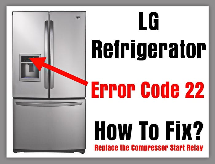 LG Refrigerator Error Code 22 - How To Fix