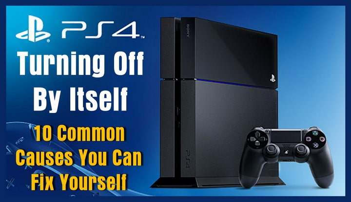 PS4 Keeps Turning Off By Itself – How To Fix