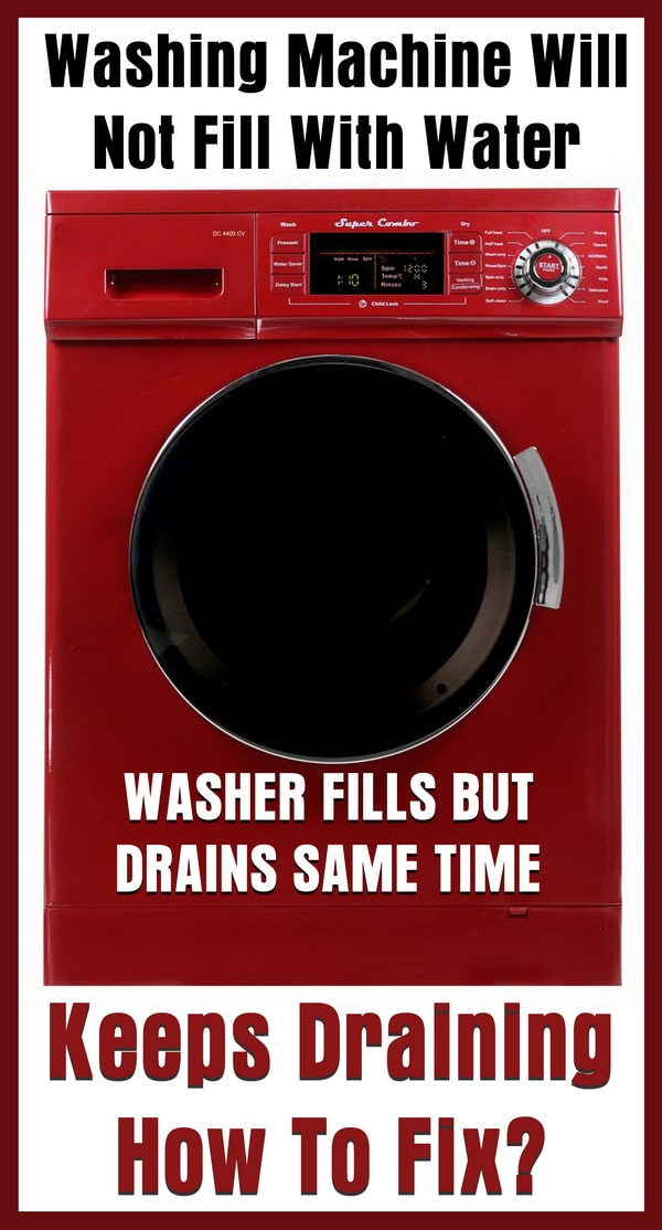 Washing Machine Will Not Fill With Water - Keeps Draining - How To Fix