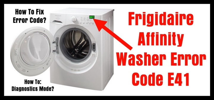 Frigidaire Affinity Washer Error Code E41 How To Clear