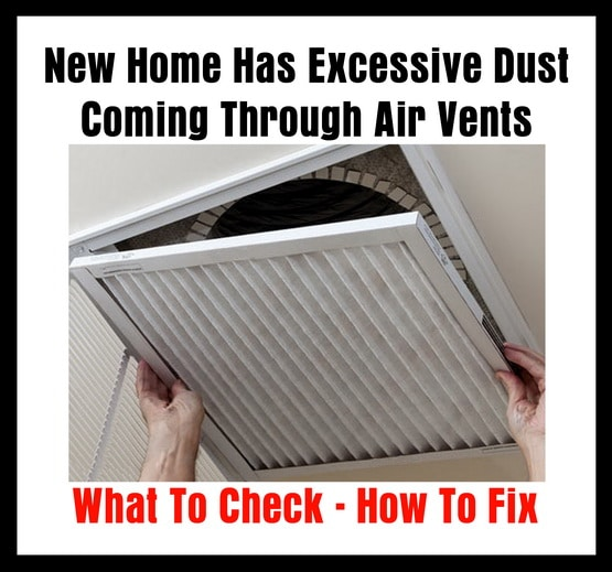 New Home Has Excessive Dust Coming Through Air Vents - What To Check