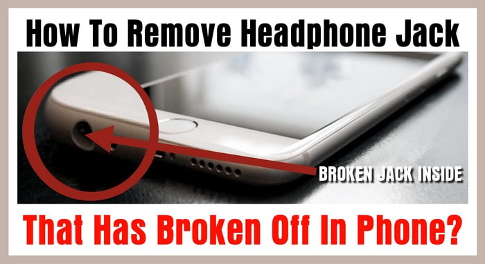 how to remove headphone jack that broke off in phone. Black Bedroom Furniture Sets. Home Design Ideas