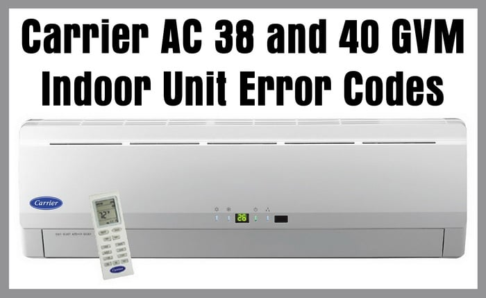 Carrier AC 38 and 40 GVM Indoor Unit Error Codes