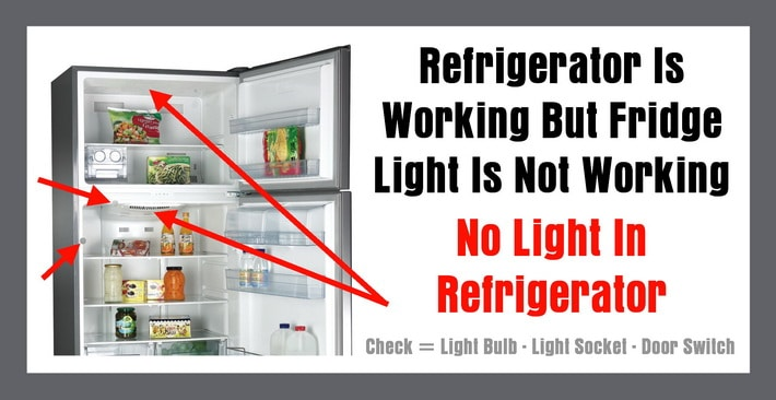Refrigerator Is Working But Fridge Light Is Not Working - No Light