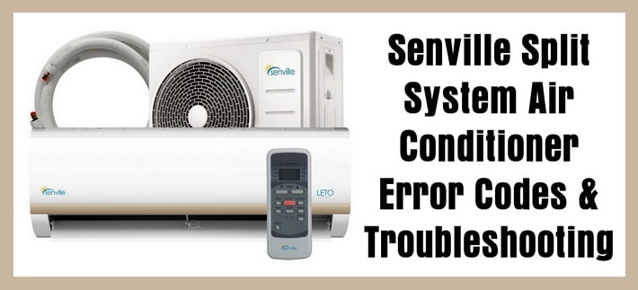 Senville Split System Air Conditioner Error Codes – Troubleshooting