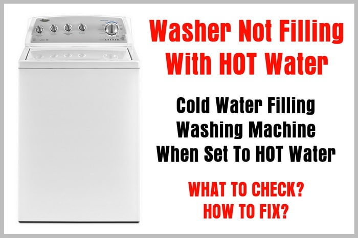 Washer Not Filling With Hot Water - Cold Water Filling Washing Machine When Set To HOT Water
