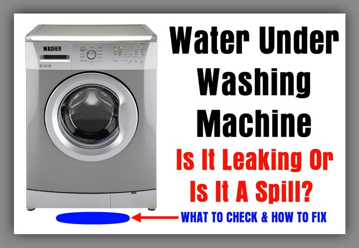 Water Puddle Under Washing Machine Is It Leaking Or A Spill