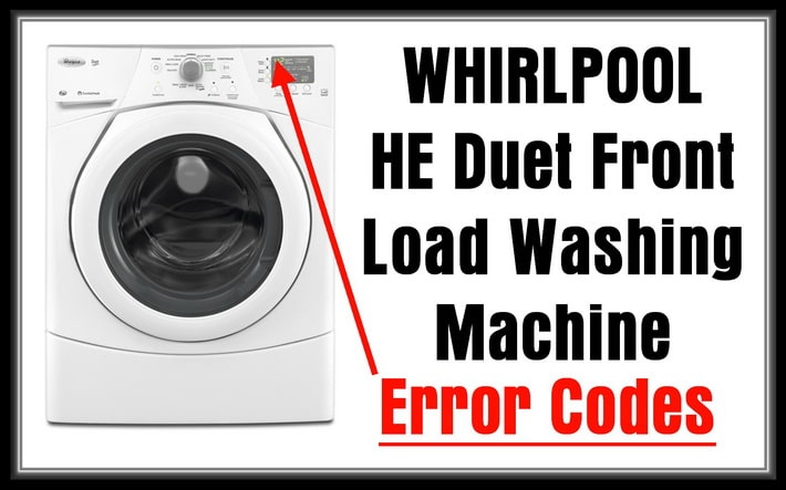 Whirlpool He Duet Front Load Washing Machine Error Codes