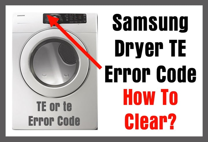 Samsung Dryer TE Error Code Displayed How To Clear 1 samsung dryer te error code how to clear? removeandreplace com  at bakdesigns.co