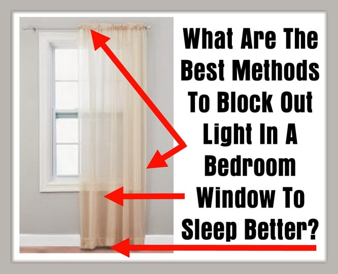 Best Methods To Block Out Light In A Bedroom Window