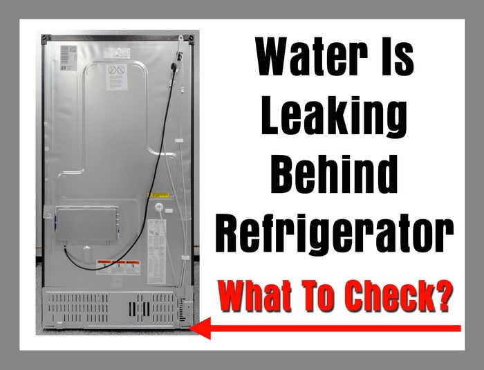 refrigerator water leak - back of fridge