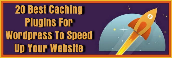 20 Best Caching Plugins For WordPress - Speed Up Your Website